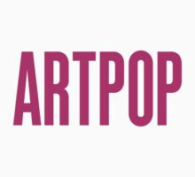 Artpop by RawDesigns