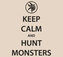 KEEP CALM and HUNT MONSTERS (black) by daveit