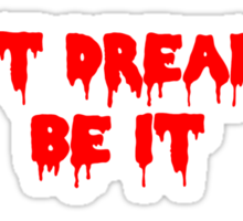 Rocky Horror Don't Dream it, Be it Sticker