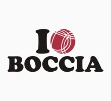 I love Boccia Boule Kids Clothes