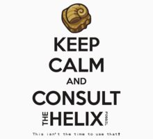Keep Calm and Consult the Helix Fossil by Phox