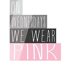 On Wednesdays We Wear Pink by bleuhanded