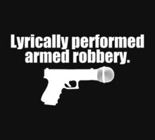 Lyrically Performed Armed Robbery by AmHomer