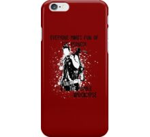 Everyone Makes Fun of the Redneck Until the Zombie Apocalypse iPhone Case/Skin