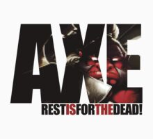 Axe T-shirt - Rest is for the dead! by jackthewebber