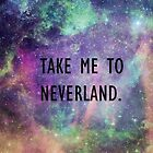 Take Me to Neverland by heyitsjro