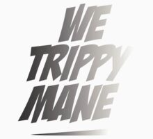 We trippy mane by spicydesign