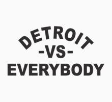 detroid vs every body by spicydesign