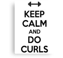 Keep calm and do curls Canvas Print