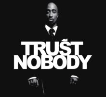 Trust Nobody by pristinepeople