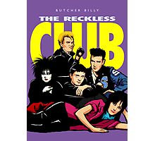 Butcher Billy's The Reckless Club Photographic Print