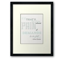 That's The Thing About Pain Framed Print