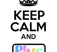 Keep Calm And PLUR v.2 ☆ by mixiemoon