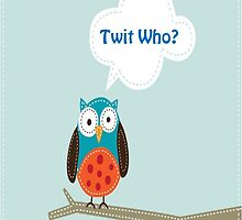Twit Who? by MistyRuby