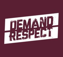 Demand Respect - Tilt White by newdamage