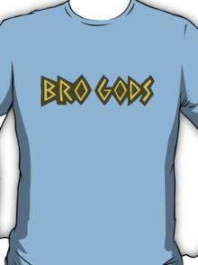 Bro Gods T-Shirt