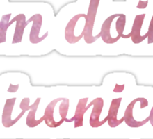 Danisnotonfire ironic Sticker
