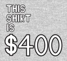 Shirt #18 / 100 - This Shirt is $400 by Ryan Dell