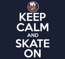 Keep Calm And Skate (Islanders) by AWESwanky
