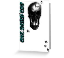 One Dead Cop W/ Bullet Holes Greeting Card