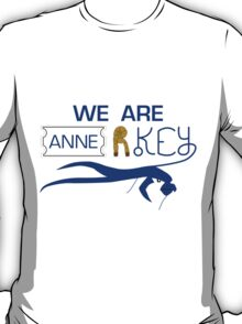 We Are Anne R Key - We Are Anarchy T-Shirt