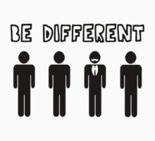 Be different  by sardinessquad