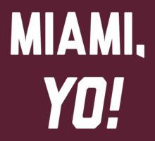 Miami, YO! by Location Tees