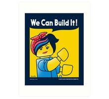 WE CAN BUILD IT! Art Print