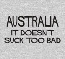 Australia Doesn't Suck by Location Tees