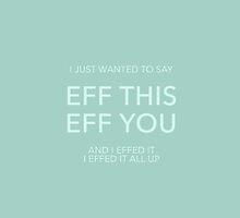 You Say Eff It by kirstenariel