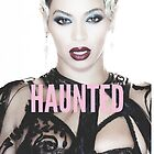 Haunted - Beyoncé by ArgentStylingz