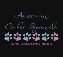 American Cocker Spaniel - Are Amazing Dogs by Helen Green
