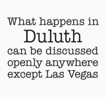 What Happens In Duluth by Location Tees