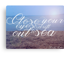 Close Your Eyes & Drift Out to Sea Canvas Print