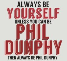 Be Yourself, unless you can be PHIL DUNPHY! by TheMoultonator