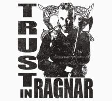 Trust In Ragnar (Black Print) by printproxy
