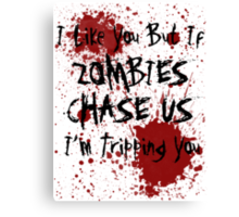 If Zombies Chase Us I'm Tripping You Canvas Print