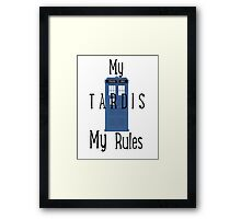 My Tardis, My Rules Framed Print