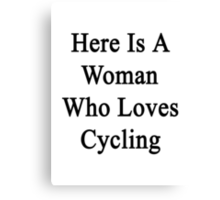 Here Is A Woman Who Loves Cycling  Canvas Print
