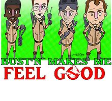 Bustin Makes me feel good by Jared George- Art