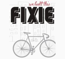 We built this Fixie by kraytez