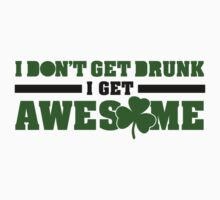 I don't get drunk, I get awesome by nektarinchen