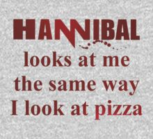 Hannibal looks at me the same way I look at Pizza by FandomizedRose