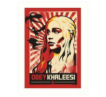 Obey Khaleesi Art Print