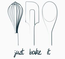 Just Bake It! by ssddesigns