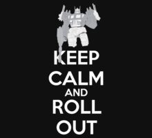 Keep Calm - Roll Out Optimus by innercoma