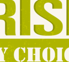Irish by choice Sticker