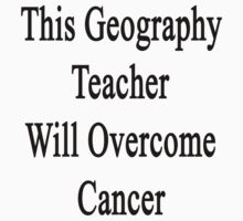 This Geography Teacher Will Overcome Cancer  by supernova23