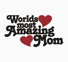 Worlds Most Amazing Mom by Boogiemonst