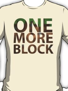 One More Block T-Shirt